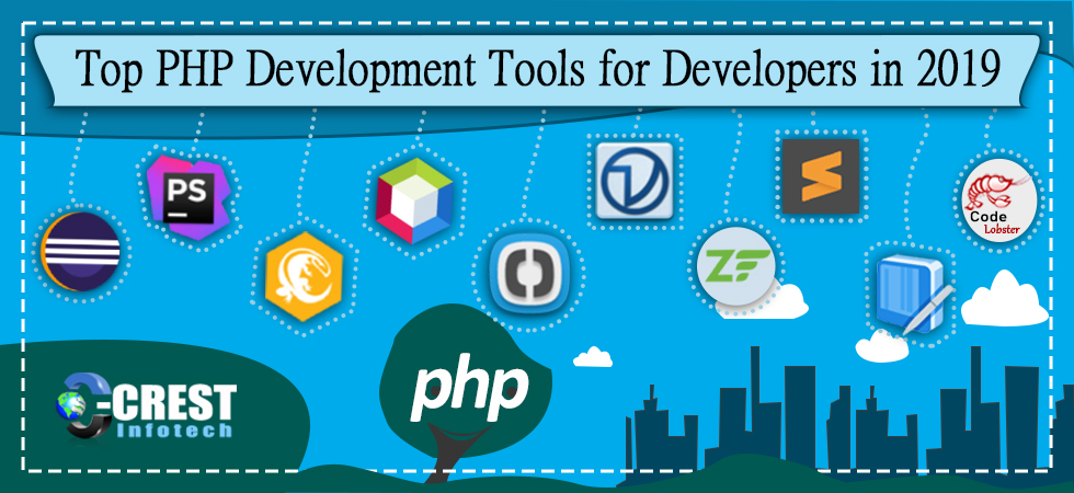 Top PHP Development Tools for Developers in 2019 | Crest Infotech